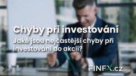 Dejte si pozor na tyto 4 nejčastější chyby při investování do akcií