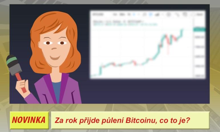 Za necelý rok nás čeká halving (půlení) Bitcoinu, co to znamená pro investory?