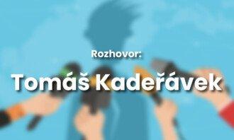 """""""Nemám v arzenálu nic, co by si nemohl dovolit průměrný student,"""" říká Tomáš Kadeřávek"""