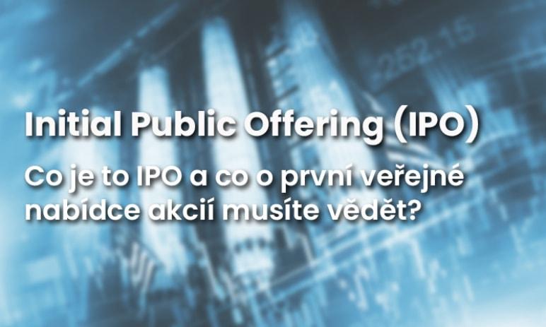 IPO: Co je IPO? Co byste o první veřejné nabídce akcií měli vědět? + IPO kalendář a zpravodajství