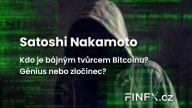 Kdo je Satoshi Nakamoto? Tvůrce Bitcoinu, miliardář, nebo zločinec?