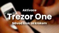 Trezor Model One – Spuštění nové peněženky krok za krokem [NÁVOD]