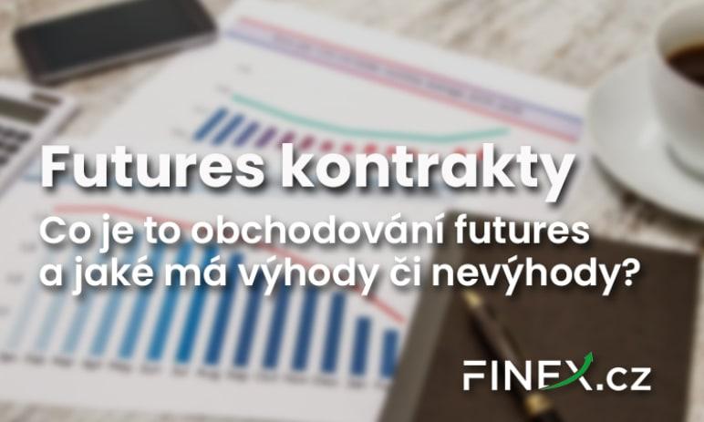 Finanční deriváty: Futures - Co je futures obchodování? Jaké má výhody a rizika?