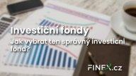 Investiční fondy – Jak vybrat ten správný a na co si dát pozor?