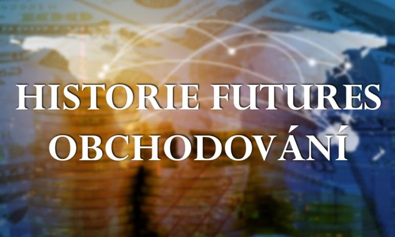 Stručná historie futures obchodování