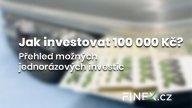 Kam investovat 100 000 Kč? Přehled nejlepších možností jak investovat