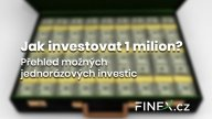 Kam investovat milion? Přehled zajímavých možností jak investovat