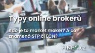 Brokeři – Jaký je rozdíl mezi MM, STP, ECN a který z nich je nejlepší?