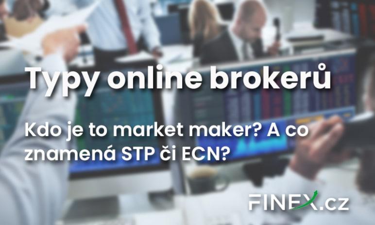 Brokeři - Jaký je rozdíl mezi MM, STP, ECN a který z nich je nejlepší?