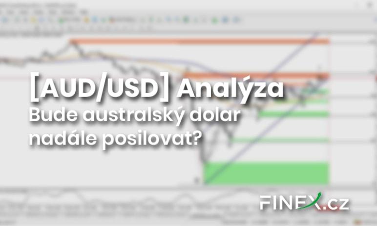 [AUD/USD] Analýza - Bude australský dolar nadále posilovat?