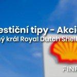 <strong>Investiční tipy:</strong> Doba postkoronová a ropný král Shell