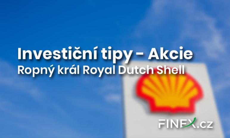 Investiční tipy: Doba postkoronová a ropný král Shell