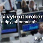 <strong>TIP:</strong> Jak si vybrat toho správného brokera? – Rady a tipy jak nenaletět