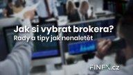 Jak si vybrat toho správného brokera? – Rady a tipy jak nenaletět