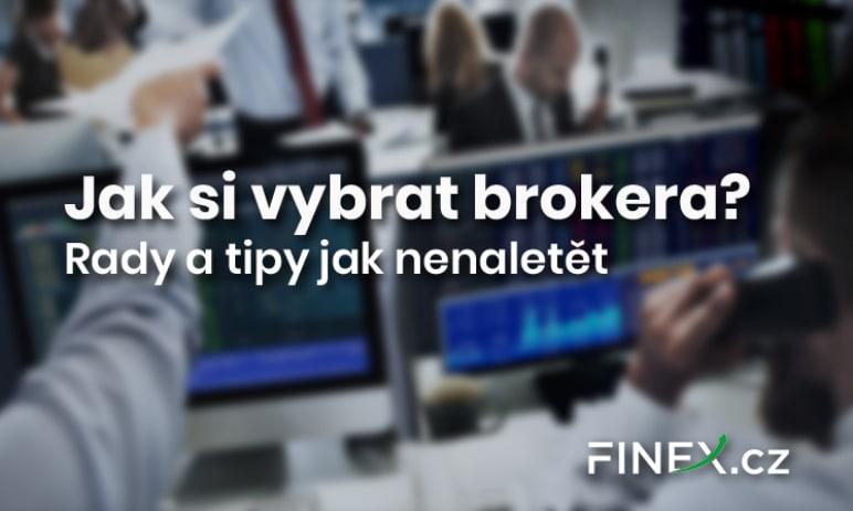 Jak si vybrat toho správného brokera? - Rady a tipy jak nenaletět