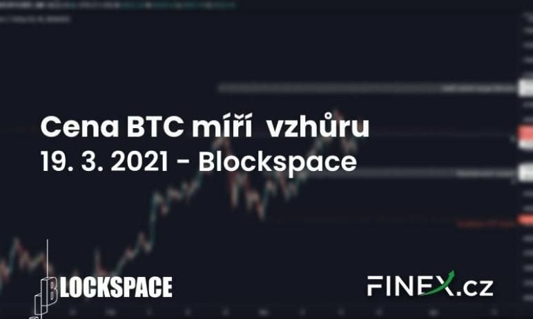 [Bitcoin] Analýza 19. 3. 2021 – Míříme vzhůru. Ale odkud?