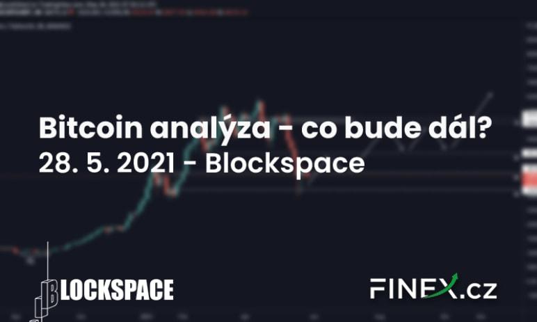 [Bitcoin] Analýza 28. 5. 2021 – Kde dává smysl ho nyní obchodovat?