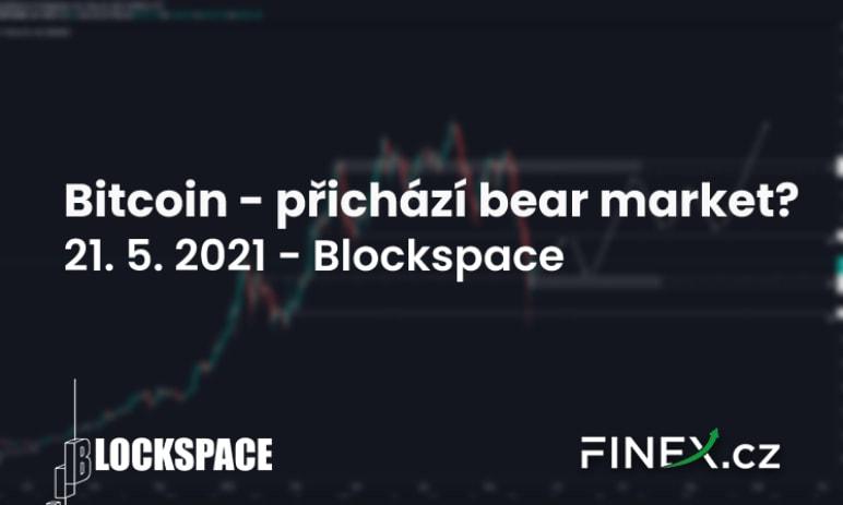 [Bitcoin] Analýza 21. 5. 2021 – Přichází opravdu bear market?