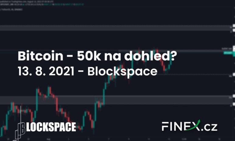 [Bitcoin] Analýza 13. 8. 2021 – Je už 50k na dohled?