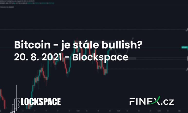 [Bitcoin] Analýza 20. 8. 2021 – Je BTC stále bullish?