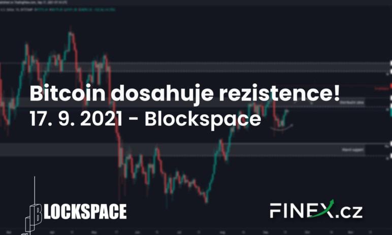 [Bitcoin] Analýza 17. 9. 2021 – Dosahujeme rezistence. Jak se zařídit?