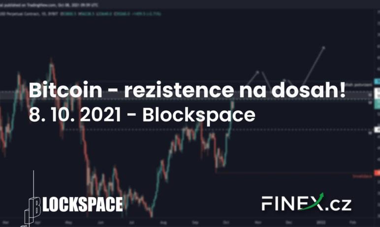 [Bitcoin] Analýza 8. 10. 2021 – Hlavní rezistence na dosah